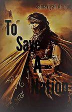 To Save A Nation  by Samaviyah