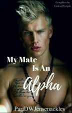 MY MATE IS AN ALPHA by PariDWJensenackles