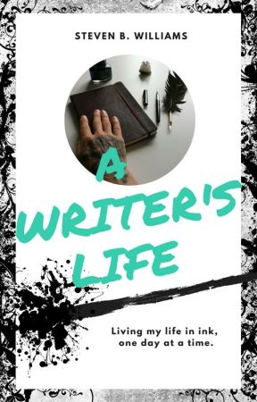 A Writer's Life by stevenbwriting