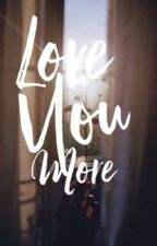 Love You More  by lexxil