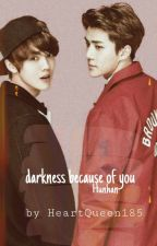 Darkness because of you [o.s.h•l.h] by Kunswife