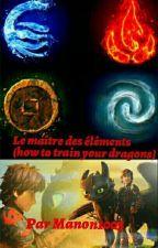 Le maître des éléments  (how to train your Dragon ) by fandragon44
