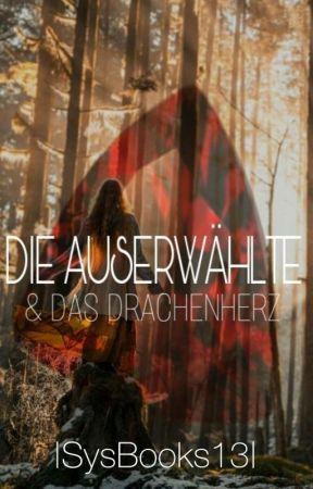 Die Auserwählte ~▪und Das Drachen Herz▪ by SysBooks14