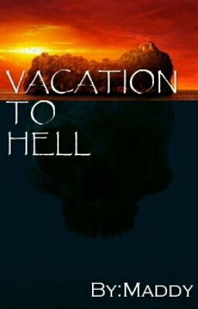 VACATION TO HELL by iwritefictionones