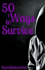 50 Ways to Survive by lauraisawsome