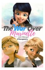 The War Over Marinette ~ All Ships by Chocopaws