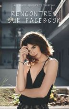 Rencontrés sur Facebook » A.B by ThQueenxo