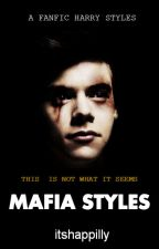 Mafia Styles (Harry Styles & tú) by itshappilly