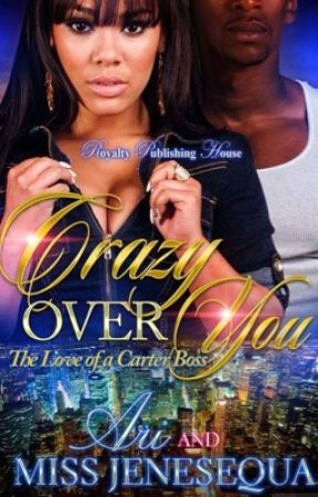 Crazy Over You: The Love Of A Carter Boss by MissJenesequa