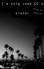 I'm Skip Coma, CC's sister by skullgirl17