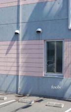fools by crazy_unicoorn