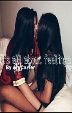 It's all about feelings [Secret love Sequel] by AryCarter
