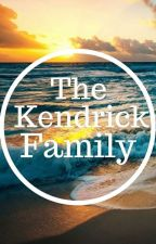 The Kendrick Family  by LovePineapples123