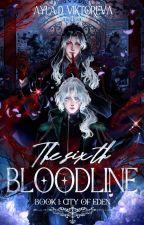 Sixth Bloodline by WhiteSwordsman01