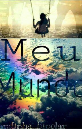 Meu Mundo by Pandinha_Bipolar