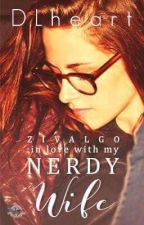 Zivalgo: Inlove with my nerdy wife by DLHeart