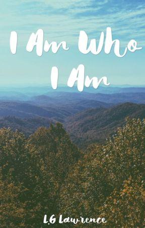 I am who I am by xohozo