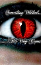 Something Wicked This Way Comes(BoyxBoy) by GeeklyChic95