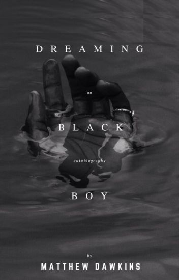 Dreaming Black Boy; an autobiography
