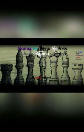 Akuma no Yoru: Ajedrez: Tablero Blanco y Negro (5.2) by NightDarkSorceress