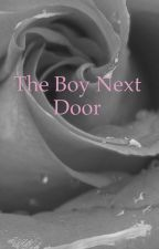The Boy Next Door by ThePrincessOfSweets