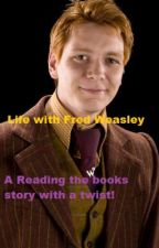Life with Fred Weasley by KatieSnape