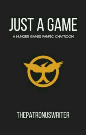 Just A Game ~ A HG Chatroom (COMPLETED) by ThePatronusWriter