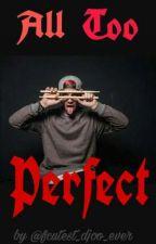 All Too Perfect (Josh Dun x Reader)  by -666BANDTRASH