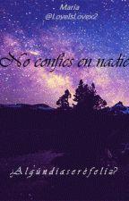 No confíes en nadie by LoveIsLovex2