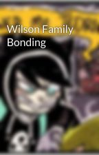 Wilson Family Bonding by GothicHippie3008