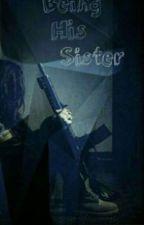 Being His Sister by Babyesmeralda