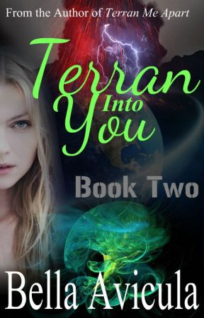 Terran Into You (Book 2) by BellaAvicula