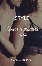 STYLE - AMOR A PRIMEIRA VISTA. by Manuanddrade