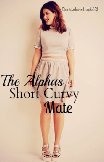 The Alphas Short Curvy Mate(Rewriting)