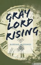 Gray Lord Rising (1) Harry Potter  by Bleeding_Blessings