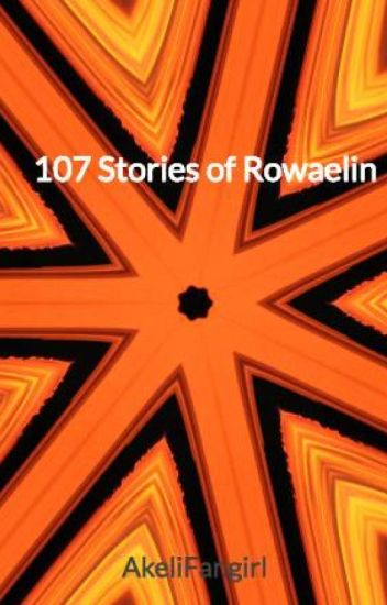 107 Stories of Rowaelin