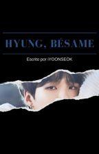Hyung, bésame by iYOONSEOK