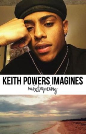 keith powers imagines by mixtapeing