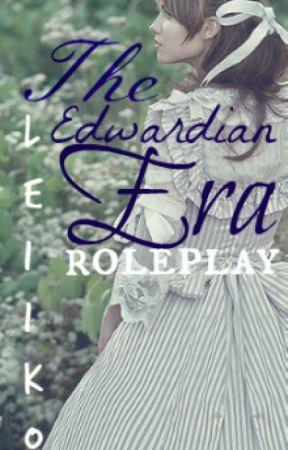 The Edwardian Era // Roleplay by ll-leiiko-ll