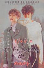 61+4= 65 historias de amor (Colección de Drabbles Chanbaek/Baekyeol) by JaviHernandezG