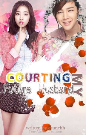 Book1:Courting my Future Husband (CMFH) by crunchh