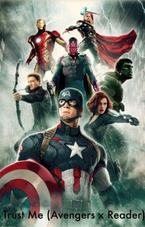 Trust Me (Avengers x reader) by captain_419