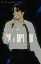 PARK JIMIN ✝ Type of Boyfriend ✝ by MysticAkela by MysticAkela