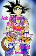 "Ask or Dare The Saiyans from: ""Of The Earthling Saiyan"" Fanfiction Series! by Espeon804"