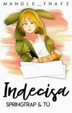 Indecisa •Springtrap y Tu• FNAFHS by Mangle_FNAF2