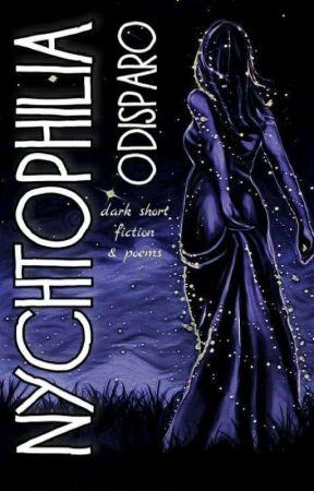 NYCHTOPHILIA: Short Dark Fiction & Poems by odisparo