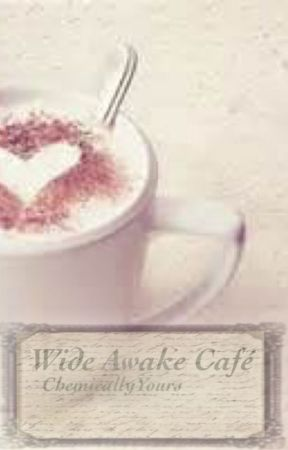Wide Awake Café by ChemicallyYours
