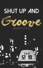 Shut up and Groove [YoonSeok] by SweetHope98