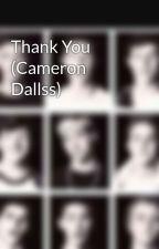Thank You (Cameron Dallss) by AhreMagcon