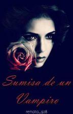 Sumisa de un Vampiro by renata_928